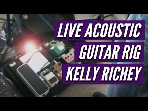 Kelly Richey Video -- Live Acoustic Guitar Rig