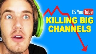 Is YouTube Killing BIG Channels? YouTube Algorithm 2016 Updates