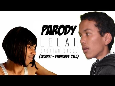 LELAHKI - STAINLESS STELL (PARODY LELAH - BASTIAN STEEL)
