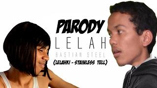 LELAHKI - STAINLESS STELL PARODY LELAH - BASTIAN STEEL