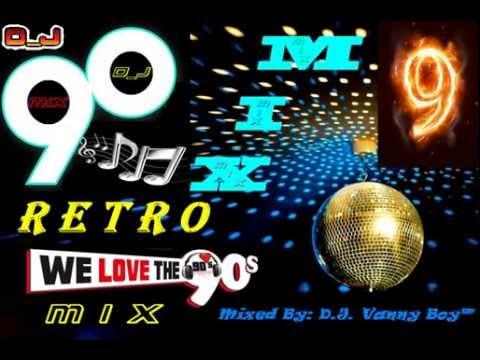Retro Mix 90's [ Eurodance ][ Vol 9 ] - Vdj Vanny Boy®