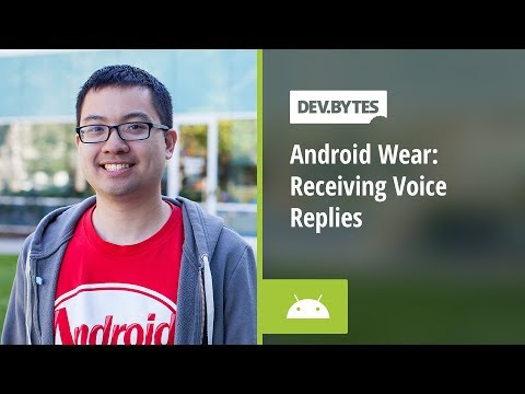 DevBytes - Android Wear: Receiving Voice Replies