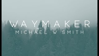 Michael W. Smith - Waymaker ft. Vanessa Campagna & Madelyn Berry