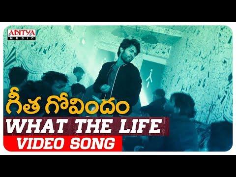 What The Life Video Song | Geetha Govindam Songs | Vijay Devarakonda, Rashmika Mandanna #1