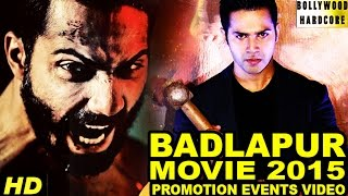 Badlapur (2015) Promotion Events Full Video | Varun Dhawan, Yami Gautam, Nawazuddin