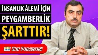 Mustafa KARAMAN -  İnsanlık Âlemi İçin Peygamberlik Şarttır!