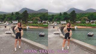 Isle of Arran Travel Vlog...I'M BACK xx