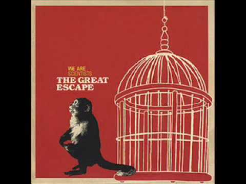 The Great Escape - We Are Scientists