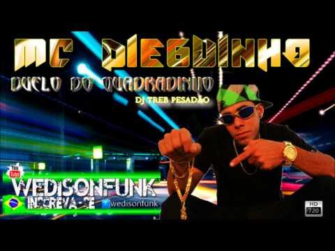 MC Dieguinho - Duelo de Quadradinho :: Lançamento 2013 :: Dj Treb Pesadão