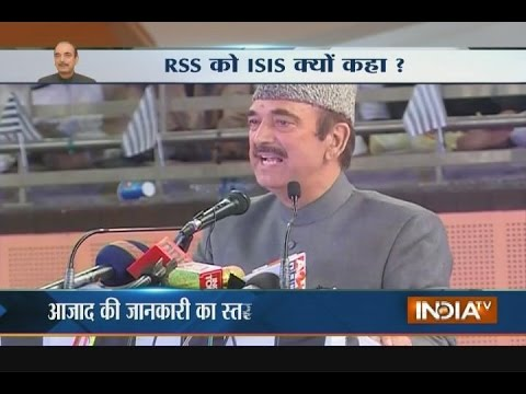 Congress leaders opposed Ghulam Nabi Azad on comparing RSS with ISIS