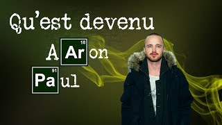 BREAKING BAD : QU'EST DEVENU AARON PAUL ?