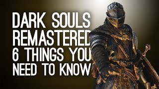 Dark Souls Remastered: 6 Things You Need To Know