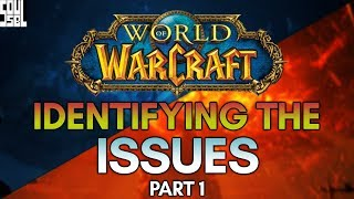 Two of WoW's BIG Problems, And What To Do About It - Part One - World of Warcraft