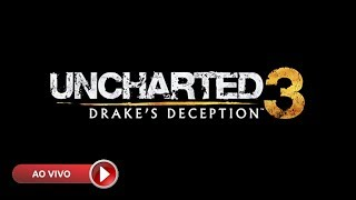 # 03 - UNCHARTED 3: DRAKE'S DECEPTION - REMASTERED - GAMEPLAY AO VIVO - PS4