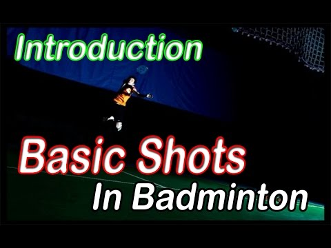 Badminton Beginners - Introduction Of Basic Shots In Badminton video