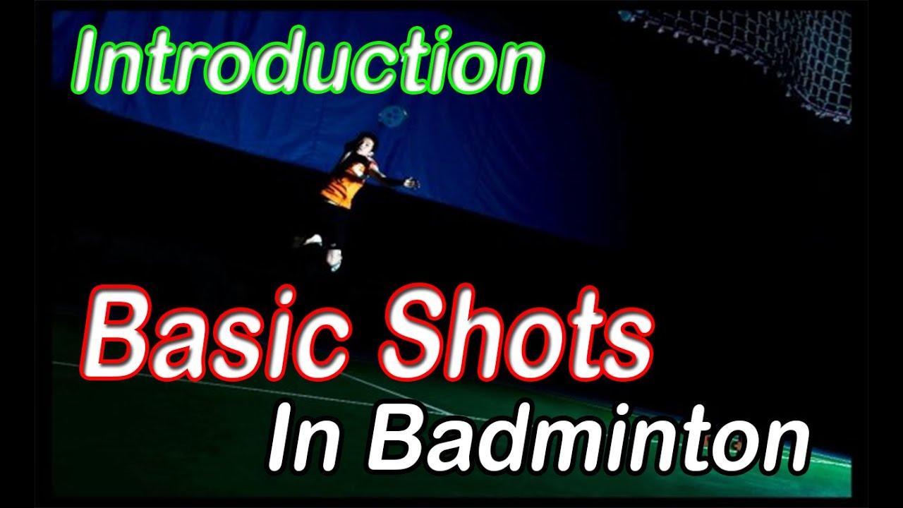 Types of Shots in Badminton Basic Shots in Badminton