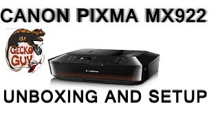 01. Canon PIXMA MX922 Unboxing And Setup in Depth (1080p HD) Gecko Guy-