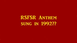 Rsfsr Anthem Sung In 1992 I Anthem Of Moscow Proposal
