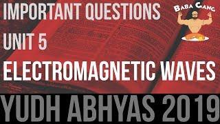 UNIT-5|Electromagnetic Waves| Important Questions| Yudhabhyas-2019 - Physics Baba