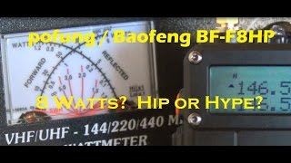 pofung / Baofeng BF-F8HP Hip or Hyep?  Do you realy get 8 Watts?  -  AF5DN