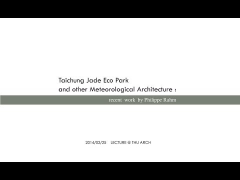 NO.2[Lecture@THU Arch]Taichung Jade Eco Park and  other Meteorological Architecture