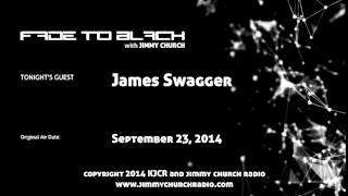 Ep.130 FADE to BLACK Jimmy Church w/ James Swagger, Bosnian Pyramids LIVE on air