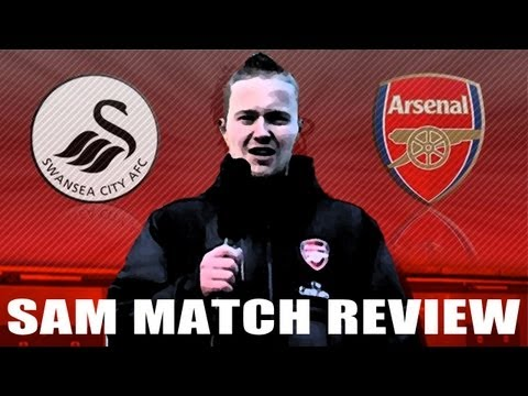 Arsenal - Sam Match Review - Arsenal 2 v Swansea 0 - ArsenalFanTV.com