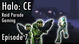 Raid Parade Gaming - Let's Play: Halo Combat Evolved - Part 7
