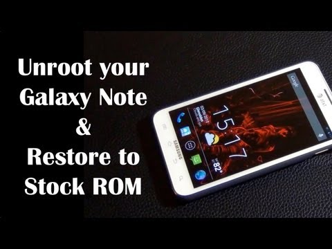 Unroot and Restore Samsung Galaxy Note back to Stock ROM (AT&T)