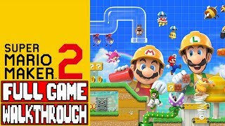 SUPER MARIO MAKER 2 Gameplay Walkthrough Part 1 FULL GAME - No Commentary