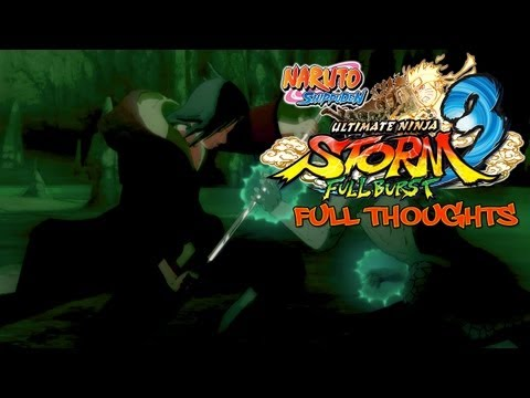 Naruto Shippuden: Ultimate Ninja Storm 3 Full Burst - My Thoughts