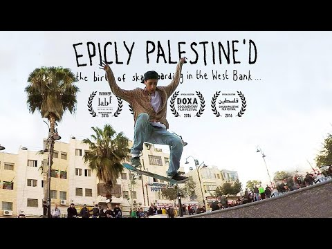 Epicly Palestine'd: The Birth of Skateboarding in the West B