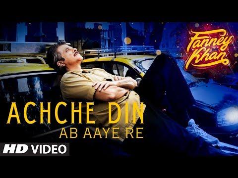 Ache Din Ab Aaye Re | FANNEY KHAN | Anil Kapoor |Aishwarya Rai Bachchan |Rajkummar Rao