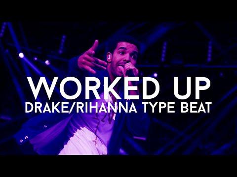 "Drake/Rihanna Type Beat - ""Worked Up"" (Prod. Cosa Nostra Beats)"