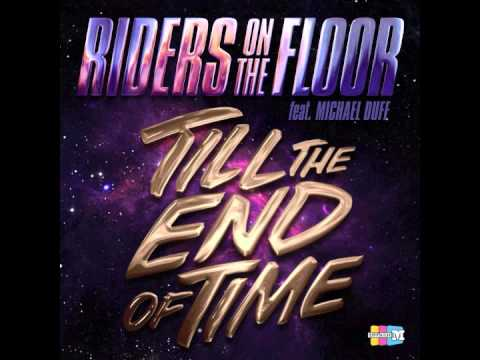 Riders On The Floor till The End Of Time video
