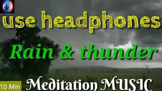 Rain & thunder 10 meditation music for yoga & meditation use headphones ll healing music ll