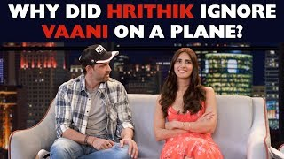 Why did Hrithik Ignore Vaani on a Plane?
