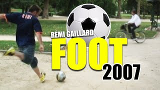 wow....!Foot 2007 (Rémi GAILLARD)