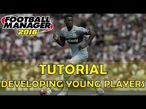 My Best Methods to Develop Young Players on Football Manager 2016