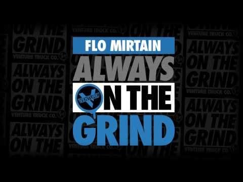 Flo Mirtain Always On The Grind