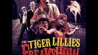 Watch Tiger Lillies The Freaks video