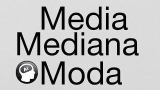 Como calcular la Media, Moda y Mediana, medidas de tendencia central