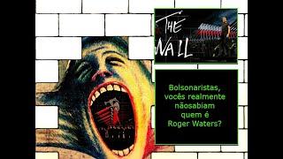 Os bolsonaristas não sabiam quem é Roger Waters?