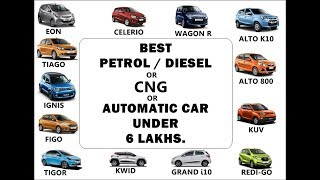 BEST PETROL | DIESEL | CNG | AUTOMATIC CAR UNDER 6 LAKHS 2017