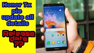 Honor 7x pie update all details | emui 9 honor 7x/ honor 8x | release date
