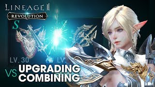 [Lineage2 Revolution] Essential Guide : Upgrade and Combine Equipment