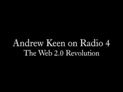 Andrew Keen talks about the Web 2.0 revolution and how he believes that free ...