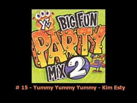 Yummy Yummy Yummy - Kim Esty _ # 15 - Big Fun Party Mix 2