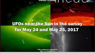 UFOs near the Sun in the survey for May 24 and May 25, 2017
