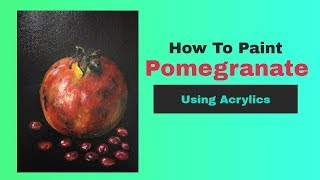 How To Paint a Pomegranate On Canvas Using Acrylics
